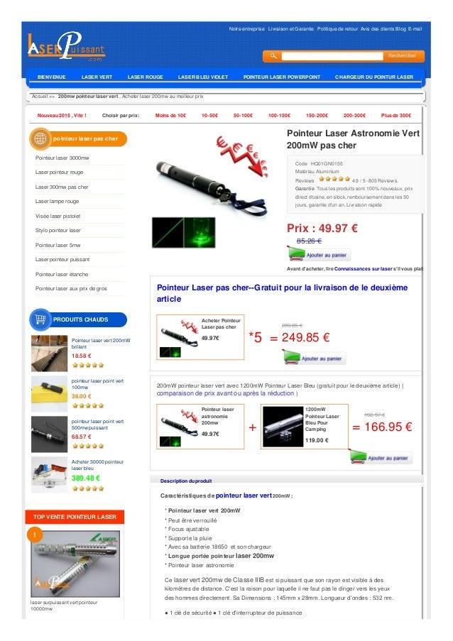 Notre entreprise Livraison et Garantie Politique de retour Avis des clients Blog E-mail Accueil >> 200mw pointeur laser ve...