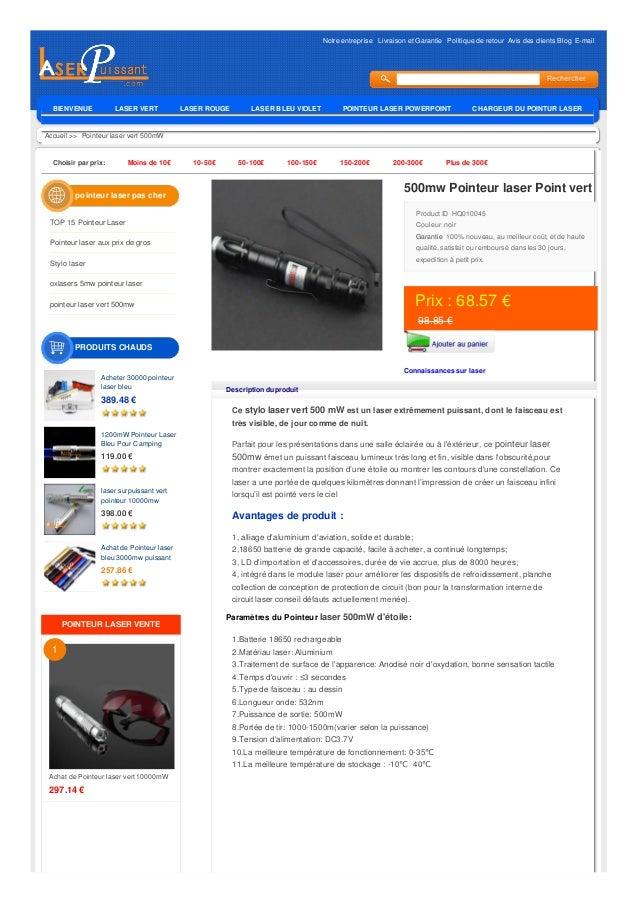 Notre entreprise Livraison et Garantie Politique de retour Avis des clients Blog E-mail Accueil >> Pointeur laser vert 500...