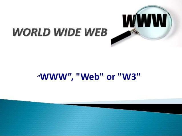 """""""WWW"""", """"Web"""" or """"W3"""""""