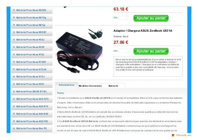 Qté:63.18 €Qté:Adapter / Chargeur ASUS ZenBook UX31AColore: Black27.06 €Nous avons lancé portablebatteries.fr pour aider à...
