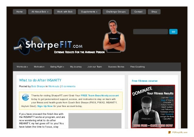 What to do After INSANITYPosted by Bob Sharpe in Workouts | 0 commentsThanks for visiting SharpeFIT.com! Grab Your FREE Te...