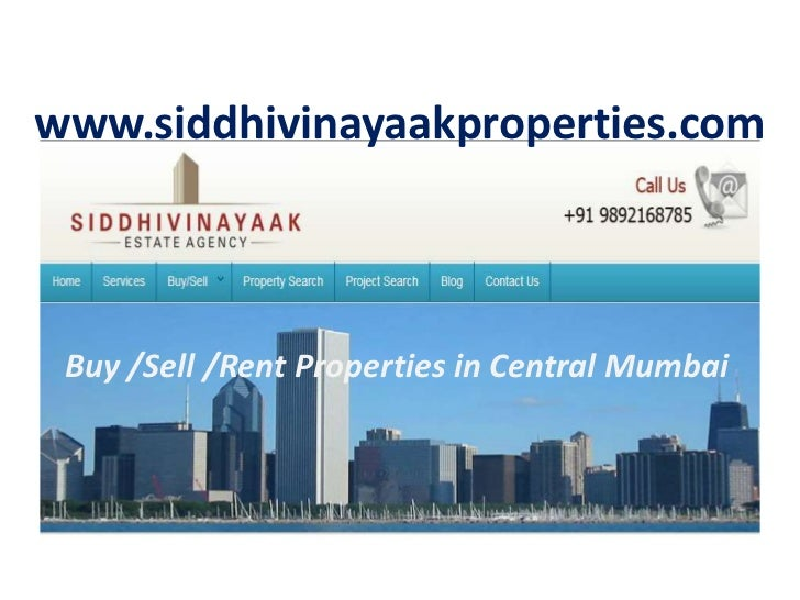 www.siddhivinayaakproperties.com Buy /Sell /Rent Properties in Central Mumbai