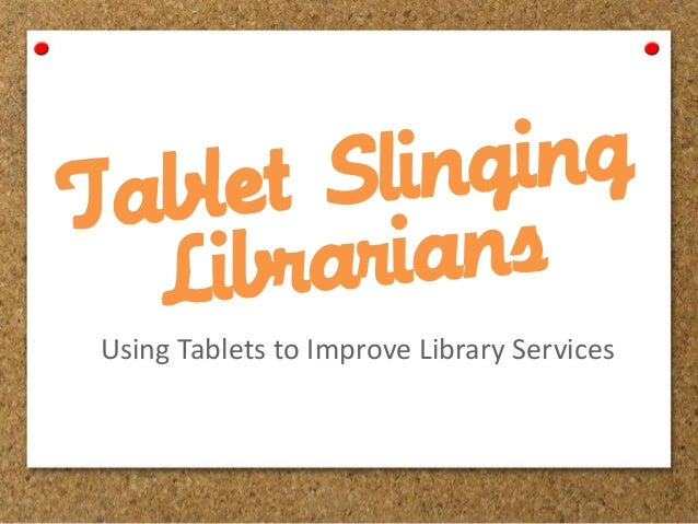Using Tablets to Improve Library Services