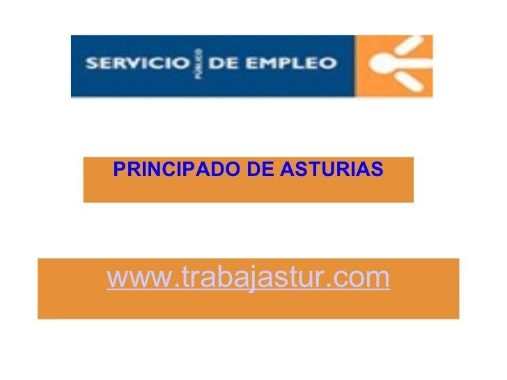 PRINCIPADO DE ASTURIASwww.trabajastur.com