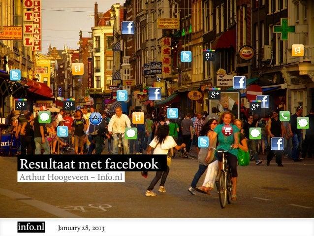 Resultaat met facebookArthur Hoogeveen – Info.nl         January 28, 2013