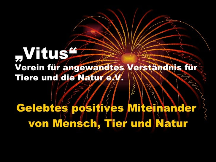 """"""" Vitus""""   Verein für angewandtes Verständnis für Tiere und die Natur e.V. Gelebtes positives Miteinander  von Mensch, Tie..."""