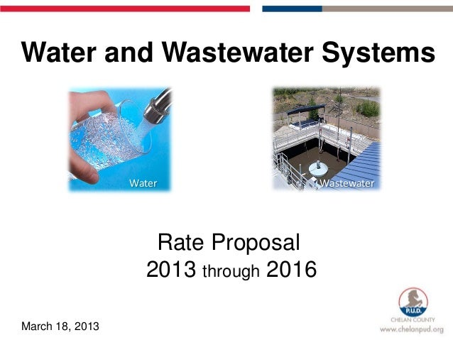 Water and Wastewater Systems                 Water                 Wastewater                    Rate Proposal            ...