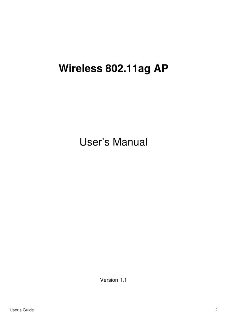 Wireless 802.11ag AP                  User's Manual                      Version 1.1User's Guide                          0