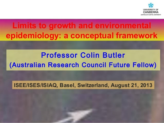 CRICOS #00212K ISEE/ISES/ISIAQ, Basel, Switzerland, August 21, 2013 Professor Colin Butler (Australian Research Council Fu...