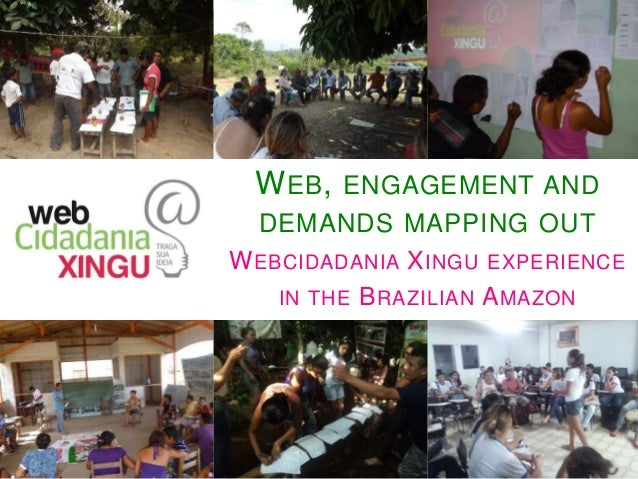 WEB, ENGAGEMENT AND DEMANDS MAPPING OUT WEBCIDADANIA XINGU EXPERIENCE IN THE BRAZILIAN AMAZON