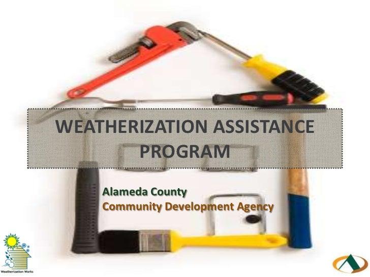 WEATHERIZATION ASSISTANCE PROGRAM<br />Alameda CountyCommunity Development Agency<br />
