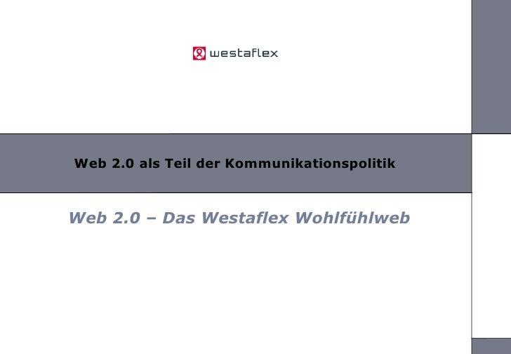 Web 2.0 als Teil der Kommunikationspolitik Web 2.0 – Das Westaflex Wohlfühlweb
