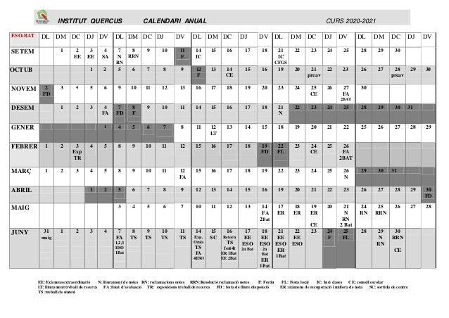 INSTITUT QUERCUS CALENDARI ANUAL CURS 2020-2021 EE: Exàmens extraordinaris N: lliurament de notes RN: reclamacions notes R...