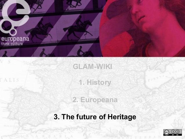 GLAMwiki, Europeana, Heritage