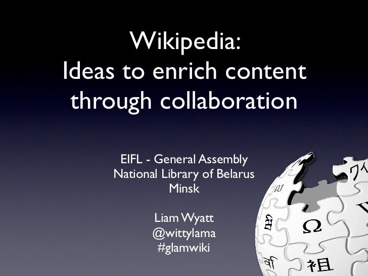 Wikipedia:Ideas to enrich content through collaboration     EIFL - General Assembly    National Library of Belarus        ...