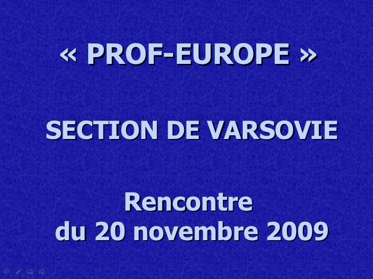 « PROF-EUROPE »   SECTION DE VARSOVIE Rencontre  du 20 novembre 2009