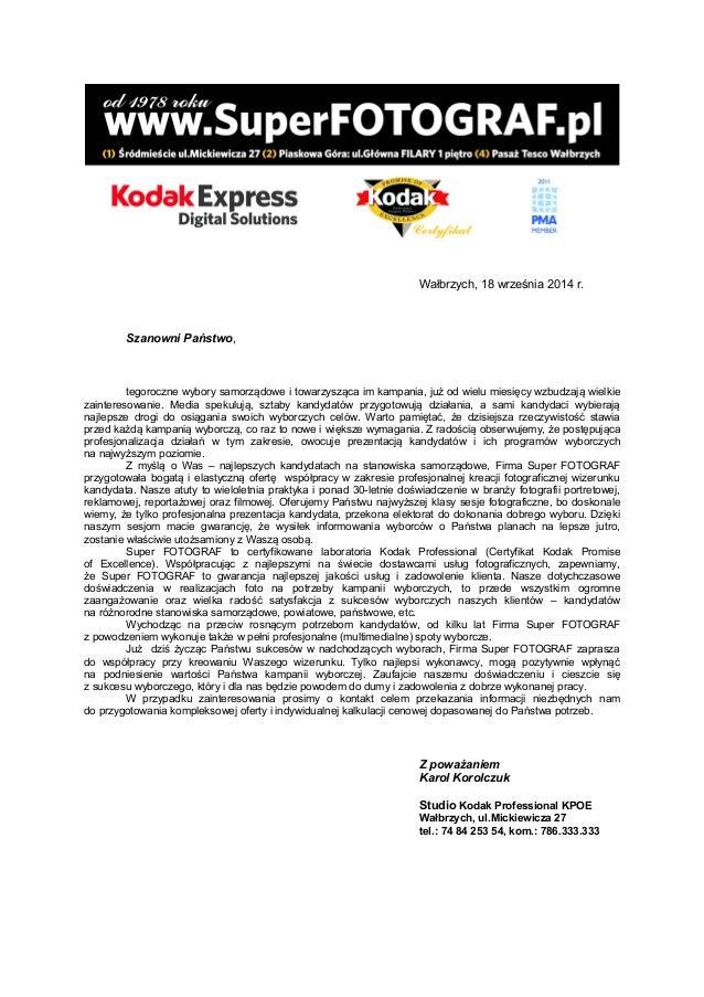 Wałbrzych, 18 września 2014 r.  Szanowni Państwo,  tegoroczne wybory samorządowe i towarzysząca im kampania, już od wielu ...