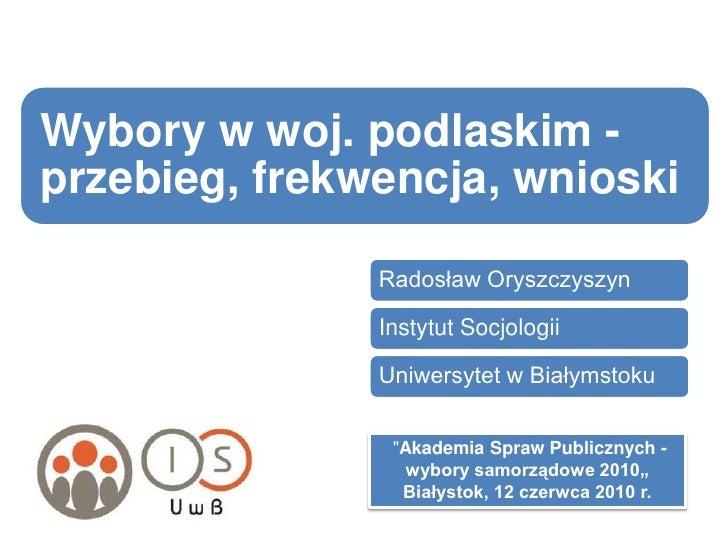 """""""Akademia Spraw Publicznych - wybory samorządowe 2010""""<br />Białystok, 12 czerwca 2010 r. <br />"""