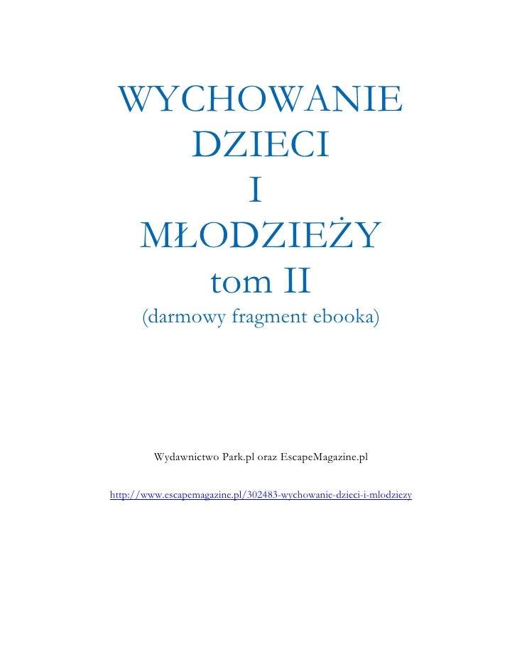WYCHOWANIE    DZIECI       I  MŁODZIEŻY     tom II      (darmowy fragment ebooka)         Wydawnictwo Park.pl oraz EscapeM...