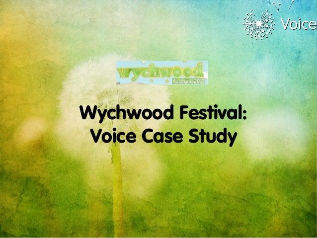 Wychwood Festival: Voice Case Study