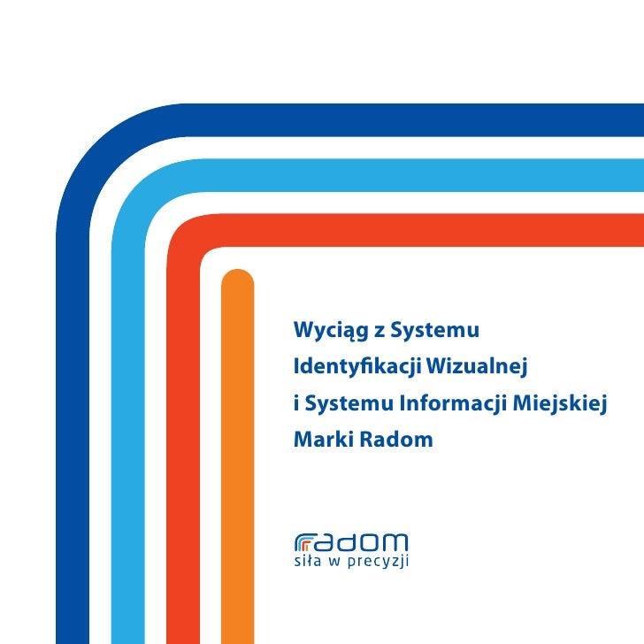Wyciąg z Systemu Identyfikacji Wizualnej i Systemu Informacji Miejskiej Marki Radom