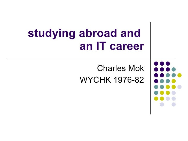 studying abroad and  an IT career Charles Mok WYCHK 1976-82