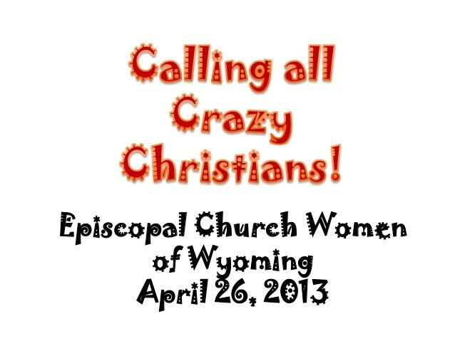 Episcopal Church Womenof WyomingApril 26, 2013