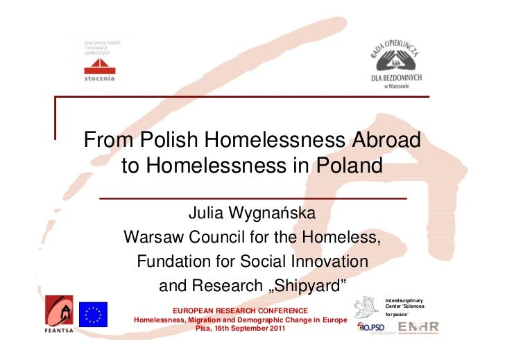 From Polish Homelessness Abroad   to Homelessness in Poland          Julia Wygnańska   Warsaw Council for the Homeless,   ...
