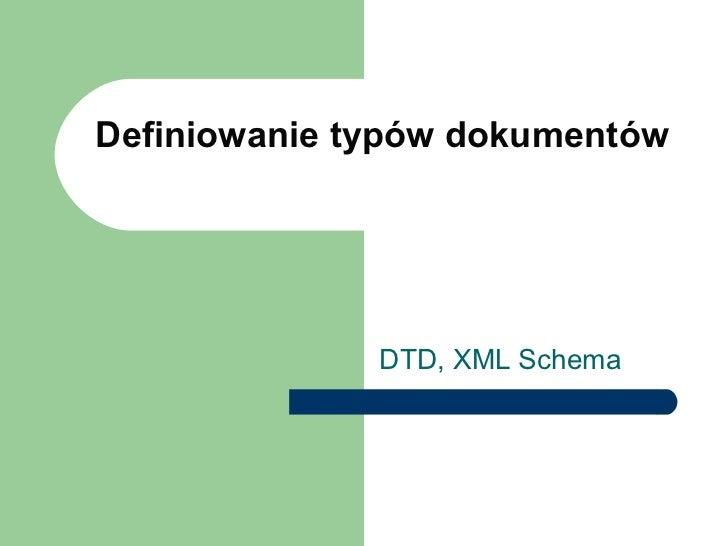 Definiowanie typów dokumentów DTD, XML Schema