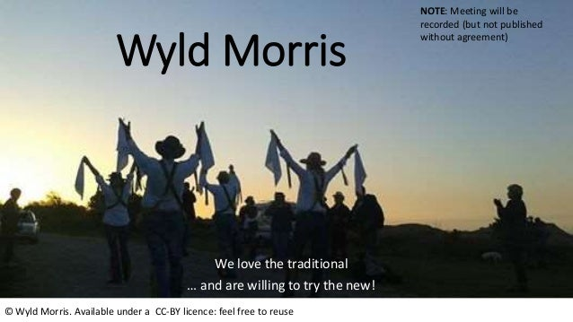 Wyld Morris We love the traditional … and are willing to try the new! NOTE: Meeting will be recorded (but not published wi...