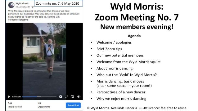 Wyld Morris: Zoom Meeting No. 7 New members evening! Agenda • Welcome / apologies • Brief Zoom tips • Our new potential me...