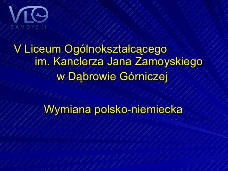 V Liceum Ogólnokształcącego  im. Kanclerza Jana Zamoyskiego  w Dąbrowie Górniczej   Wymiana polsko-niemiecka
