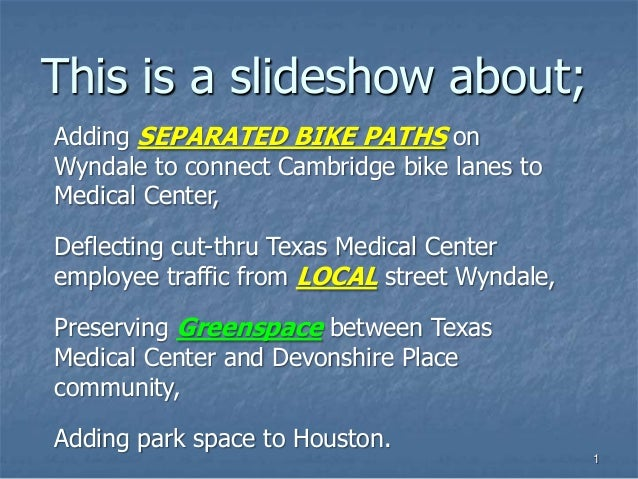 1 This is a slideshow about; Adding SEPARATED BIKE PATHS on Wyndale to connect Cambridge bike lanes to Medical Center, Def...