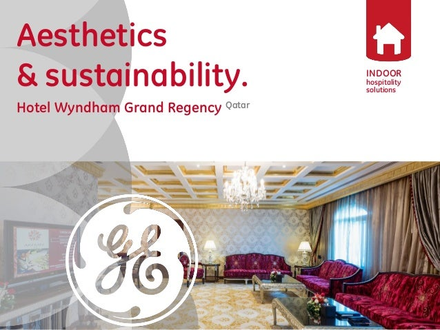 INDOOR  hospitality solutions  Aesthetics  & sustainability.  Hotel Wyndham Grand Regency Qatar