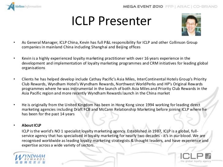 ICLP Presenter•   As General Manager, ICLP China, Kevin has full P&L responsibility for ICLP and other Collinson Group    ...