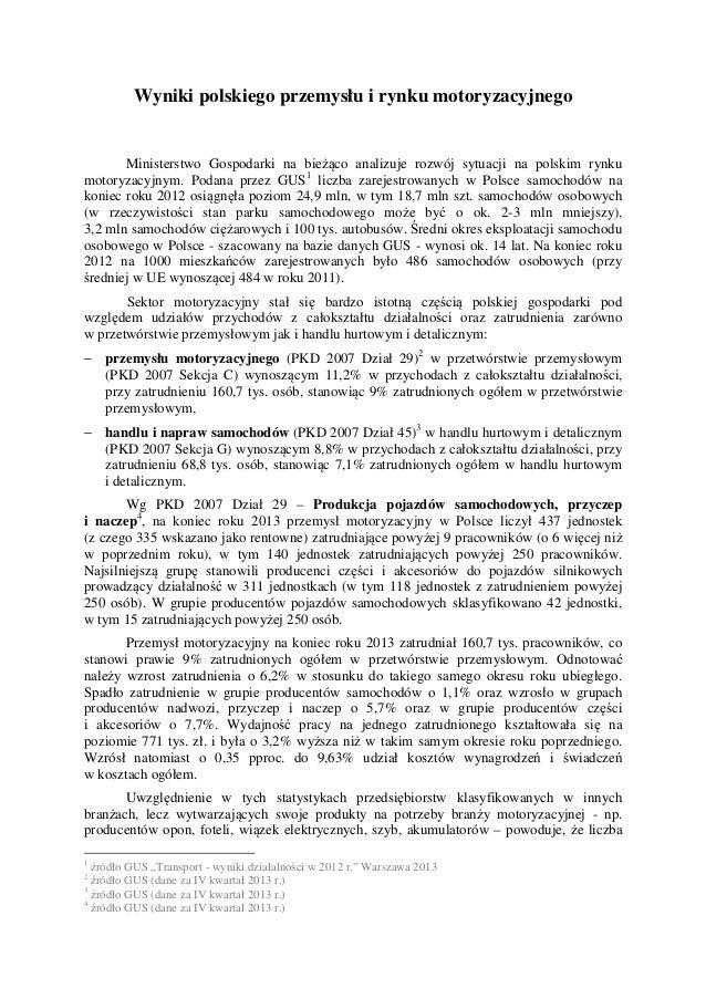 Wyniki polskiego przemysłu i rynku motoryzacyjnego Ministerstwo Gospodarki na bieżąco analizuje rozwój sytuacji na polskim...