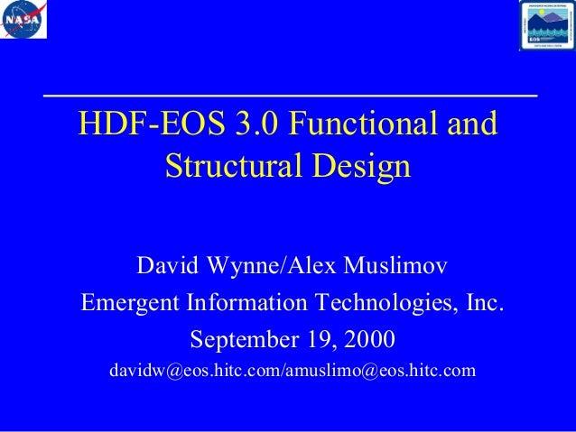 HDF-EOS 3.0 Functional and Structural Design David Wynne/Alex Muslimov Emergent Information Technologies, Inc. September 1...