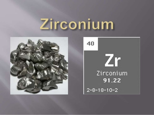  Named after the mineral zircon, which originates from the Persian word for gold-like, zagun.  Pronounced as zer-KO-ni-e...