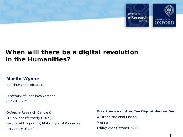 When will there be a digital revolution in the Humanities? Martin Wynne martin.wynne@it.ox.ac.uk Directory of User Involve...