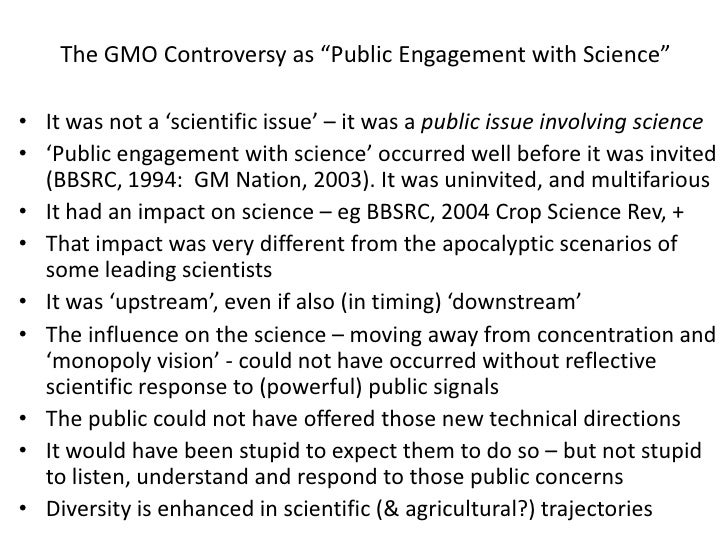 "The GMO Controversy as ""Public Engagement with Science""<br />It was not a 'scientific issue' – it was a public issue invol..."