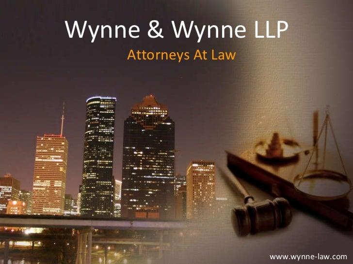Wynne & Wynne LLP www.wynne-law.com  Attorneys At Law