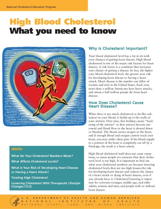 National Cholesterol Education Program  High Blood Cholesterol What you need to know W h y I s C h o l e s t e ro l I m p ...