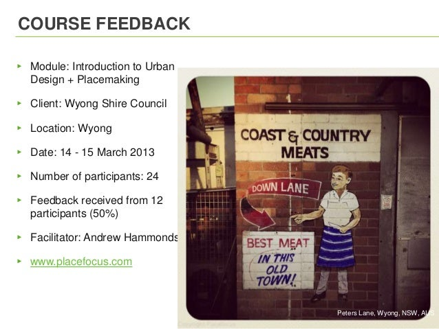COURSE FEEDBACK▸ Module: Introduction to UrbanDesign + Placemaking▸ Client: Wyong Shire Council▸ Location: Wyong▸ Date: 14...