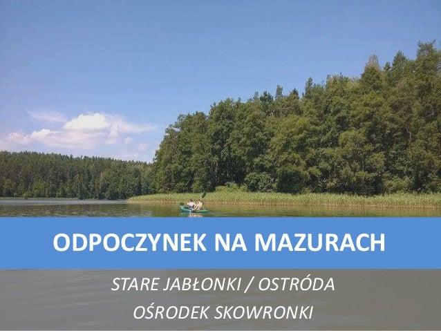 ODPOCZYNEK NA MAZURACH STARE JABŁONKI / OSTRÓDA OŚRODEK SKOWRONKI