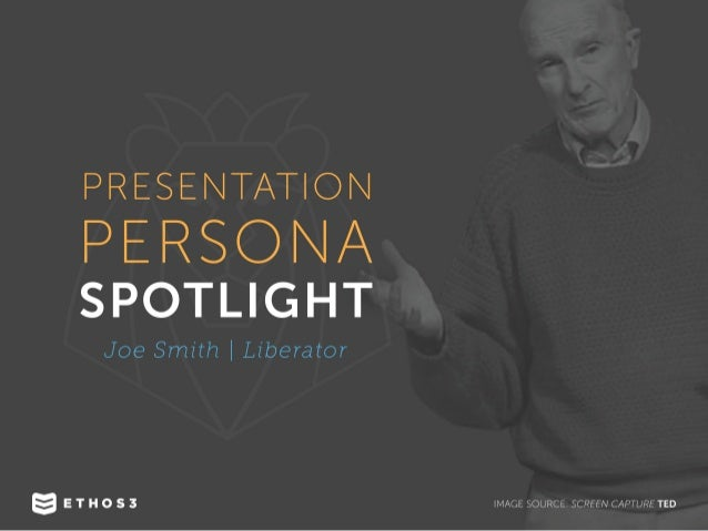 Presentation Persona Spotlight: Joe Smith