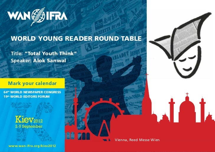 """WORLD YOUNG READER ROUND TABLE   Title: """"Total Youth Think""""   Speaker: Alok Sanwal  Mark your calendar64th WORLD NEWSpApER..."""
