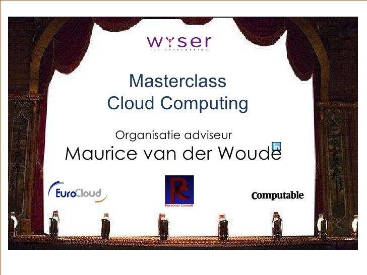 Masterclass Cloud Computing Organisatie adviseur Maurice van der Woude