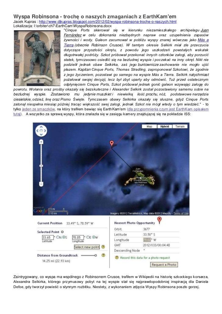 Wyspa Robinsona - trochę o naszych zmaganiach z EarthKamemJacek Kupras : http://www.djkupras.blogspot.com/2012/02/wyspa-ro...