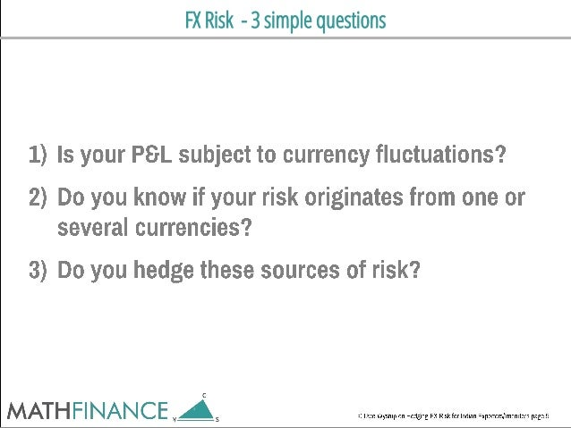 FX Risk - 3 simple questions