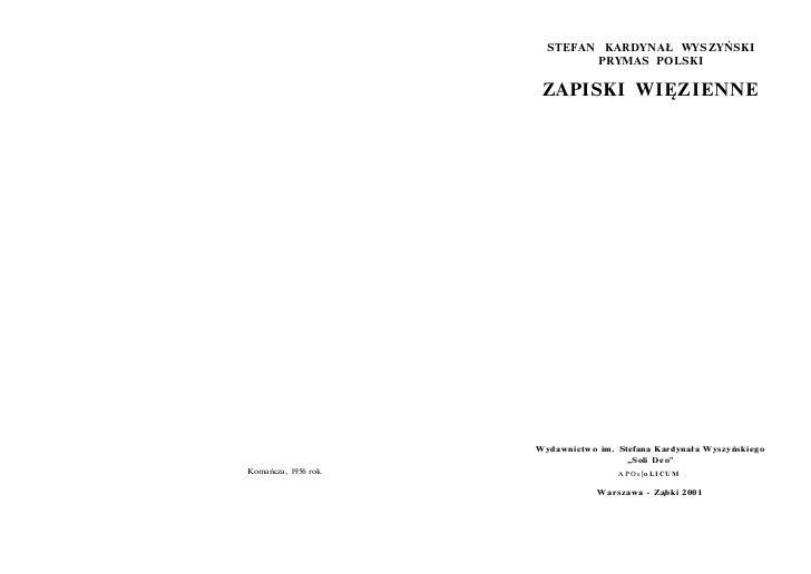 STEFAN KARDYNAŁ WYSZYŃSKI                              PRYMAS POLSKI                       ZAPISKI WIĘZIENNE              ...